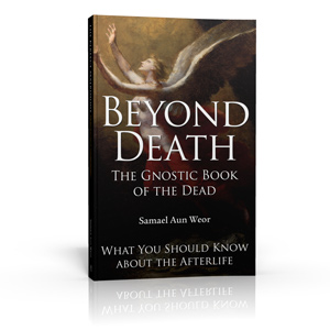 Beyond Death by Samael Aun Weor