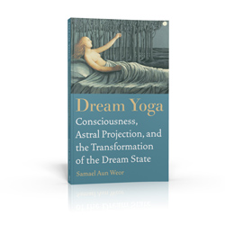 Dream Yoga by Samael Aun Weor.
