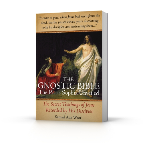 The Gnostic Bible: The Pistis Sophia Unveiled by Samael Aun Weor