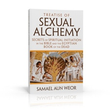 Treatise of Sexual Alchemy by Samael Aun Weor