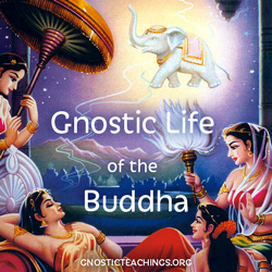 gnostic life of the buddha course